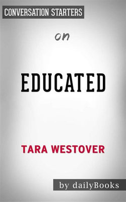 Educated: A Memoir by Tara Westover | Conversation Starters