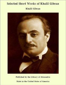 Selected Short Works of Khalil Gibran