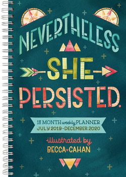 Nevertheless She Persisted 18-Month Weekly Planner