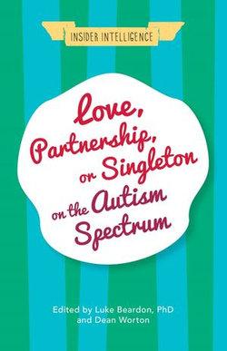 Love, Partnership, or Singleton on the Autism Spectrum