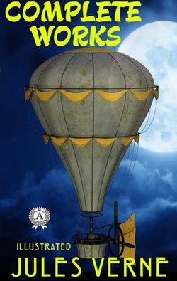 Complete Works of Jules Verne (illustrated)