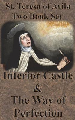 St. Teresa of Avila Two Book Set - Interior Castle and the Way of Perfection