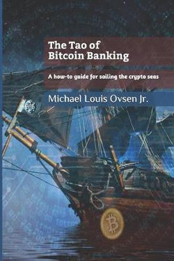 The Tao of Bitcoin Banking