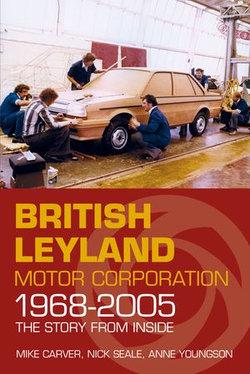 British Leyland Motor Corporation 1968-2005