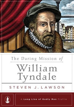 The Daring Mission of William Tyndale
