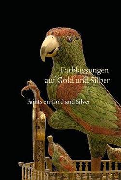 Farbfassungen auf Gold und Silber Paints on Gold and Silver