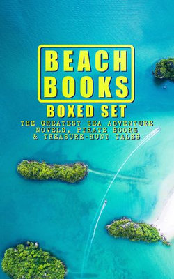 BEACH BOOKS Boxed Set: The Greatest Sea Adventure Novels, Pirate Books & Treasure-Hunt Tales