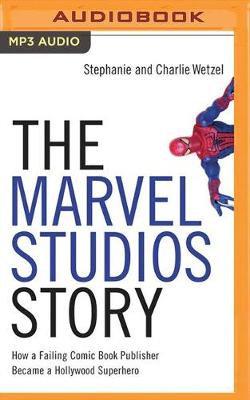 The Marvel Studios Story
