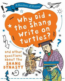 A Question of History: Shang Dynasty