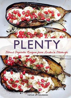 Plenty: Vibrant Vegetable Recipes from London's Ottolenghi (Vegetarian Cooking, Vegetable Cookbook, Vegetable Cooking)