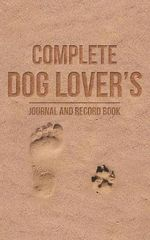 The Complete Dog Journal