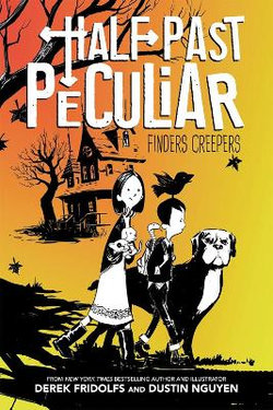 Finders Creepers (Half Past Peculiar Book 1)