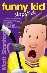 Funny Kid Slapstick