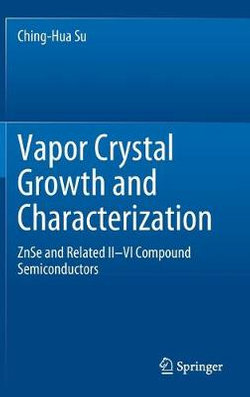 Vapor Crystal Growth and Characterization