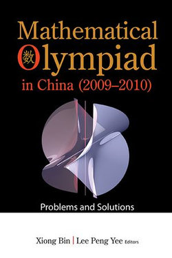 Mathematical Olympiad In China (2009-2010): Problems And Solutions