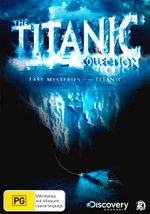 The Titanic Collection (featuring Last Mysteries of the Titanic) (Discovery Channel)