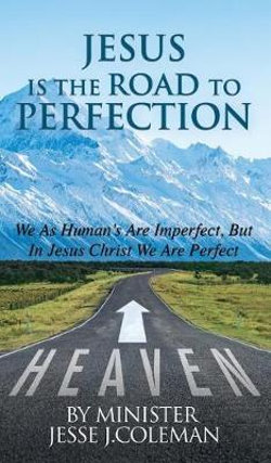 Jesus Is The Road To Perfection