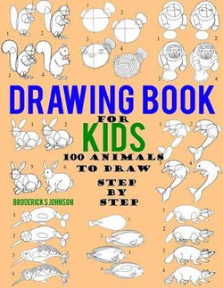 Drawing Book for Kids - 100 Animals to Draw Step by Step