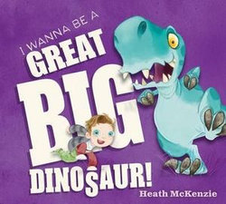 I Wanna Be a Great Big Dinosaur