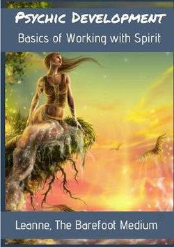 Psychic Development: Basics of Working with Spirit