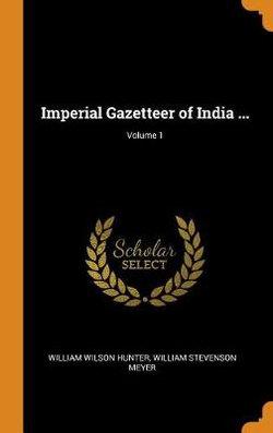 Imperial Gazetteer of India ...; Volume 1