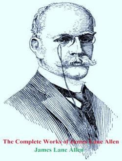 The Complete Works of James Lane Allen