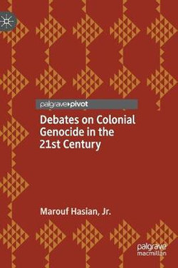 Debates on Colonial Genocide in the 21st Century