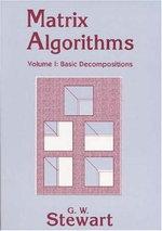 Matrix Algorithms: Basic Decompositions Volume 1