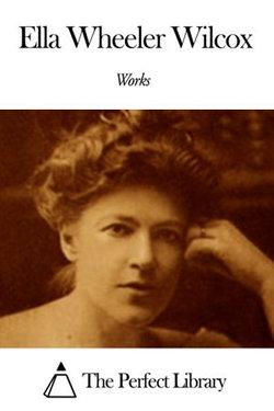 Works of Ella Wheeler Wilcox