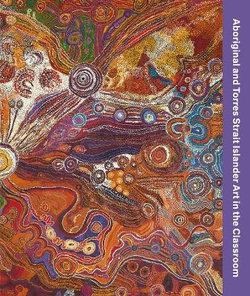 Aboriginal and Torres Strait Islander Art in the Classroom