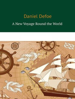 A New Voyage Round the World by a Course Never Sailed Before