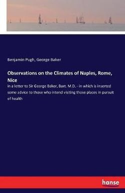 Observations on the Climates of Naples, Rome, Nice