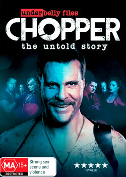 Underbelly Files: Chopper - The Untold Story