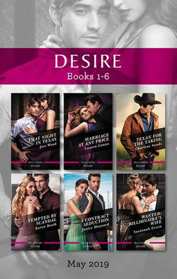 Desire Box Set 1-6/That Night in Texas/Marriage at Any Price/Texan for the Taking/Tempted by Scandal/A Contract Seduction/Wanted