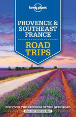 Lonely Planet Provence and Southeast France Road Trips