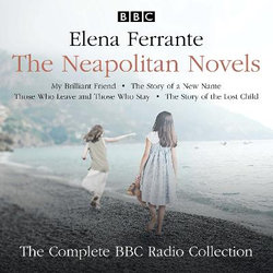 The Neapolitan Novels: My Brilliant Friend, The Story of a New Name, Those Who Leave and Those Who Stay & The Story of the Lost Child