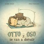 Otto Y Oso Se Van a Dormir