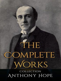 Anthony Hope: The Complete Works