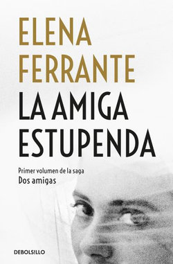 La Amiga Estupenda / My Brilliant Friend