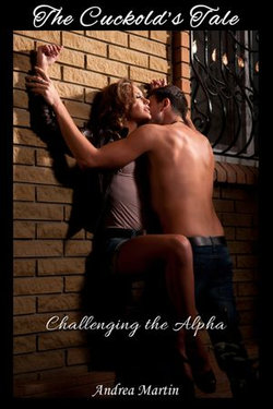 The Cuckold's Tale: Challenging the Alpha