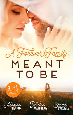 A Forever Family Meant To Be/Meant-To-Be Family/Six-Week Marriage Miracle/The Nurse He Shouldn't Notice