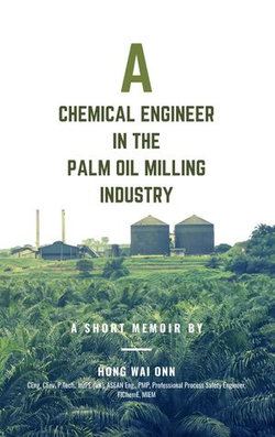 A Chemical Engineer in the Palm Oil Milling Industry