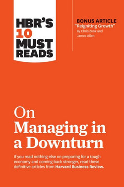 HBR's 10 Must Reads on Managing in a Downturn