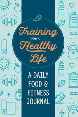 Training for a Healthy Life