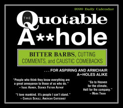 The Quotable A**hole 2020 Daily Calendar