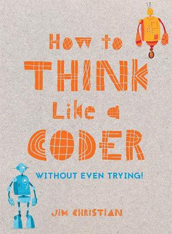 How to Think Like a Coder: Without Even Trying