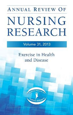 Annual Review of Nursing Research, Volume 31, 2013