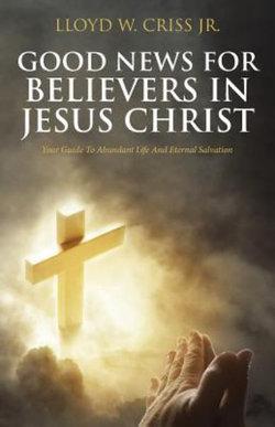 Good News for Believers in Jesus Christ