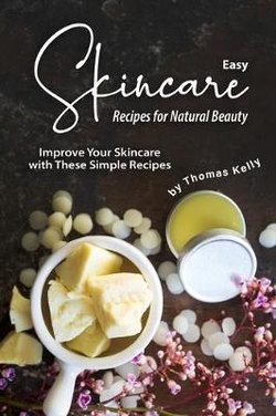 Easy Skincare Recipes for Natural Beauty