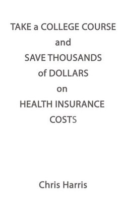 Take A College Course And Save Thousands of Dollars On Health Insurance Costs